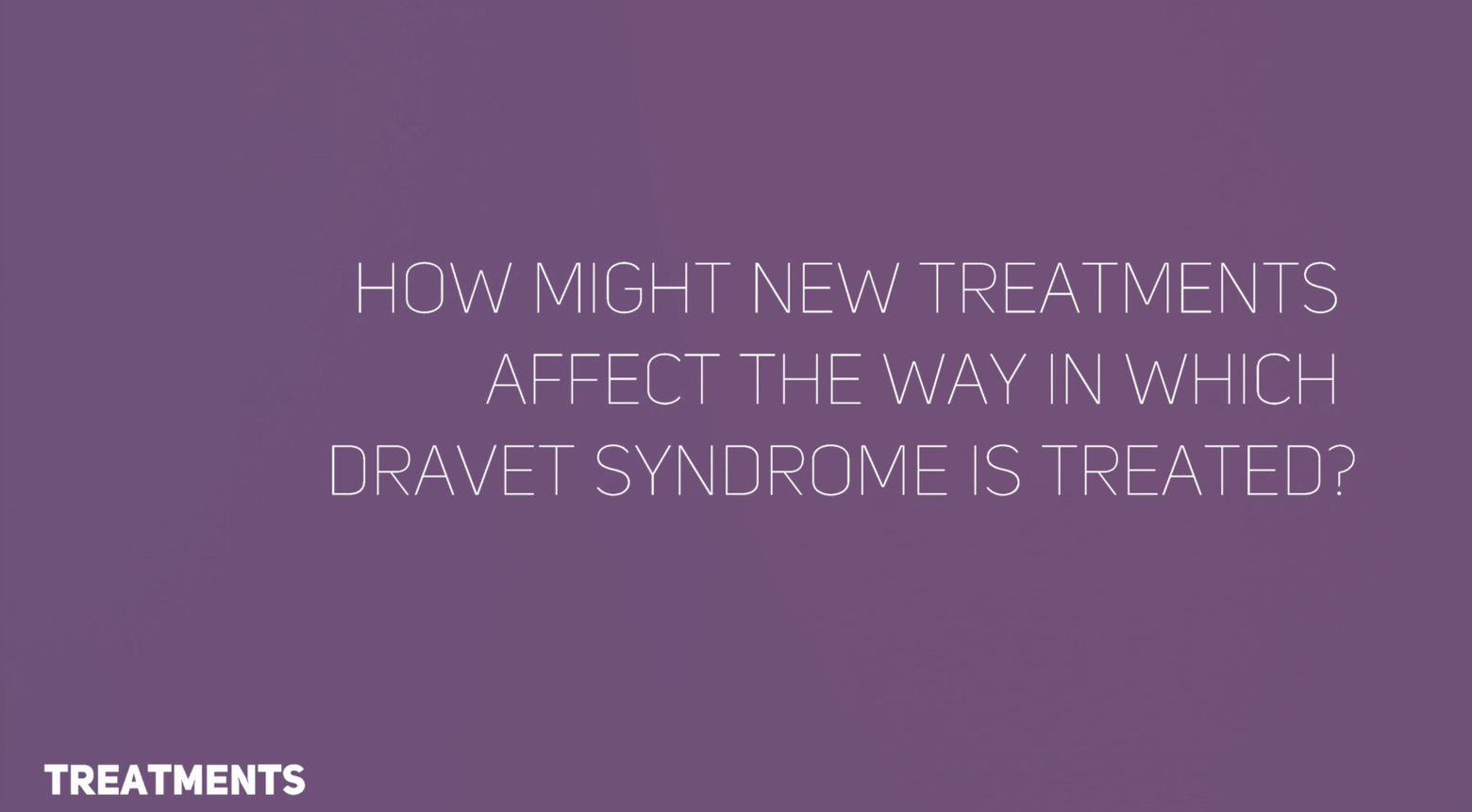 Future approaches to Dravet Syndrome